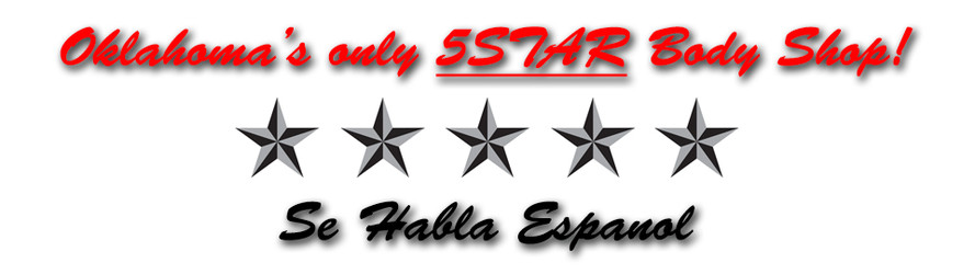 Oklahoma's Only 5STAR Body Shop! Se Habla Espanol